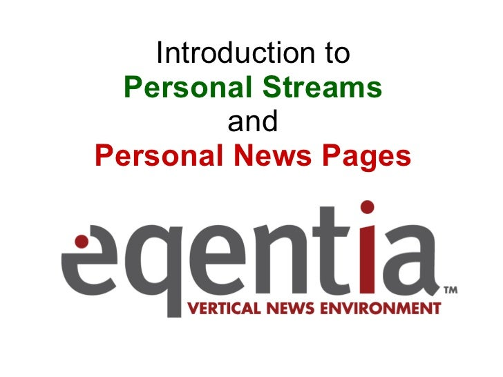 Introduction to   Personal Streams   and Personal News Pages