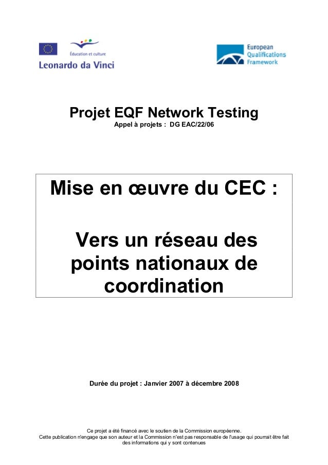 Projet EQF Network Testing Appel à projets : DG EAC/22/06  Mise en œuvre du CEC : Vers un réseau des points nationaux de c...