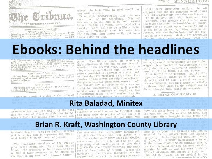 Ebooks: Behind the headlines            Rita Baladad, Minitex   Brian R. Kraft, Washington County Library