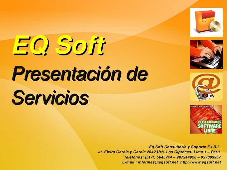 EQSoft Presentaciónde Servicios                                       EqSoftConsultoríaySoporteE.I.R.L.          J...