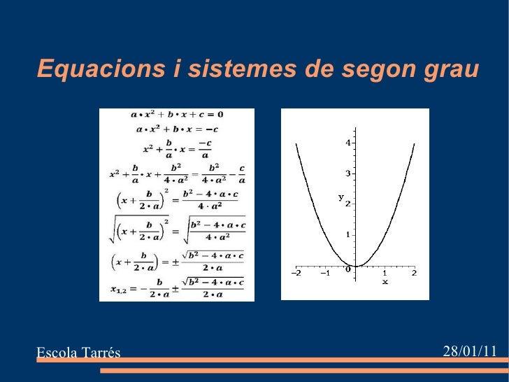 Equacions i sistemes de segon grau Escola Tarrés 17/11/10