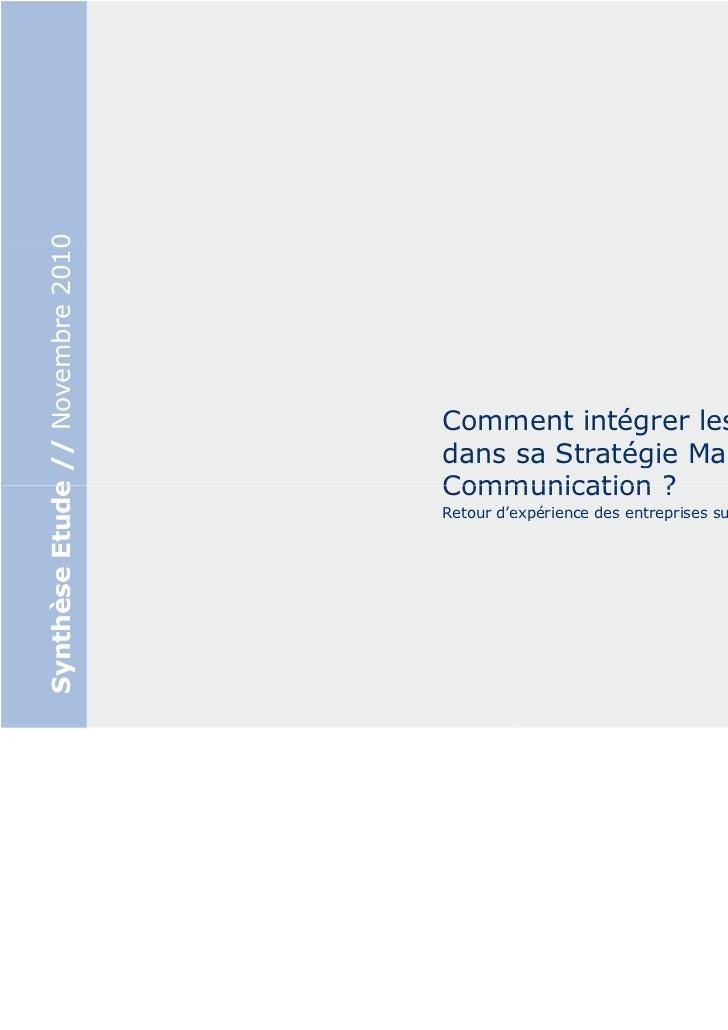 Synthèse Etude // Novembre 2010                                  Comment intégrer les Médias Sociaux                      ...