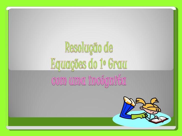 Equações do 1º grau a uma incognita 8ºano (sónia andrea pires's conflicted copy 2012-01-19)