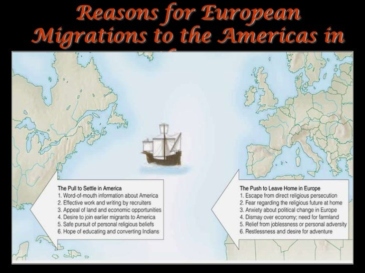 Reasons for EuropeanMigrations to the Americas in           the 17c