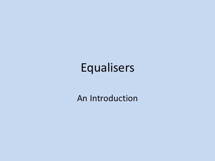 Equalisers