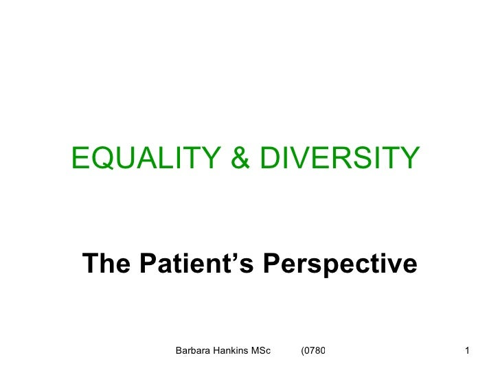 EQUALITY & DIVERSITY   The Patient's Perspective