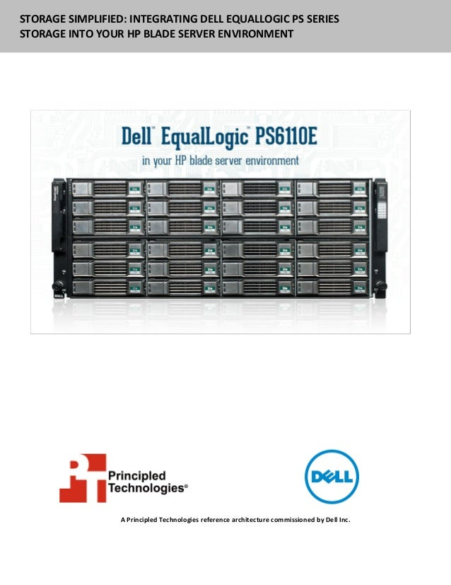 STORAGE SIMPLIFIED: INTEGRATING DELL EQUALLOGIC PS SERIESSTORAGE INTO YOUR HP BLADE SERVER ENVIRONMENT                  A ...