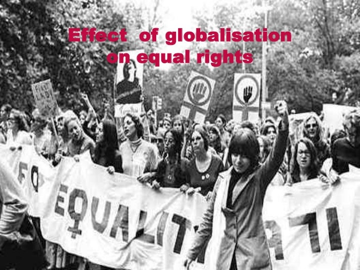 Effect of globalisation    on equal rights
