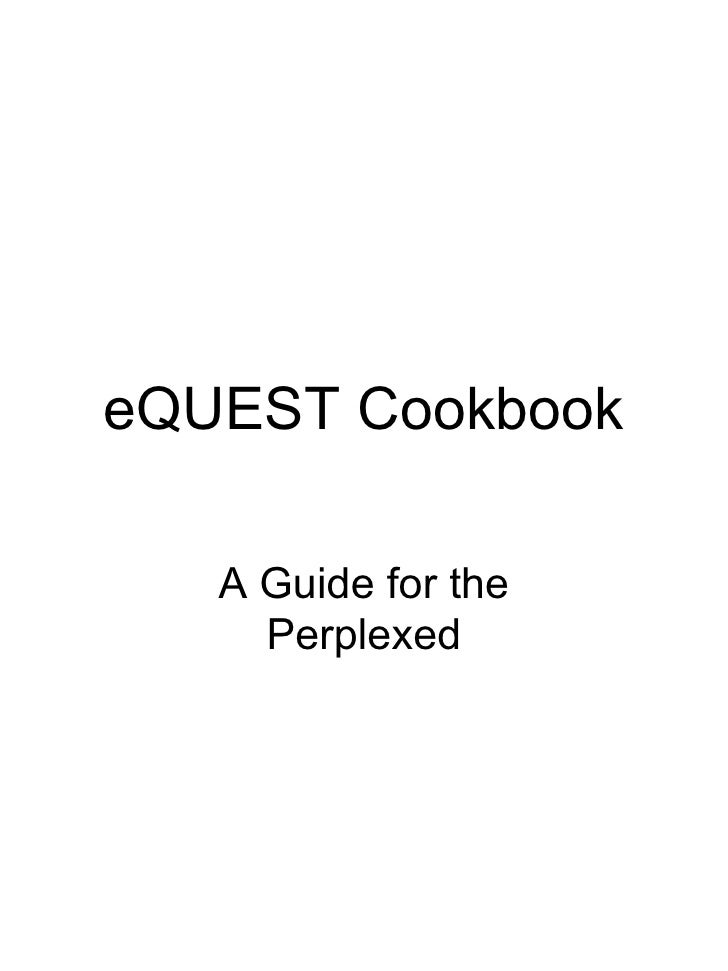 eQUEST Cookbook A Guide for the Perplexed