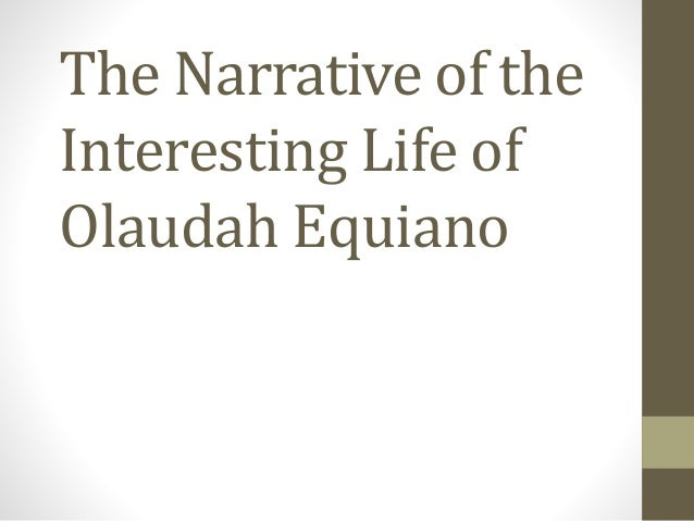 The Narrative of the Interesting Life of Olaudah Equiano