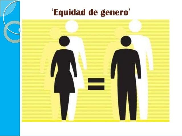 'Equidad de genero'