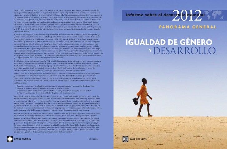 2012informe sobre el desarrollo mundial                 PA N O R A M A G E N E R A LIGUALDAD DE GÉNERO     Y DESARROLLO BA...