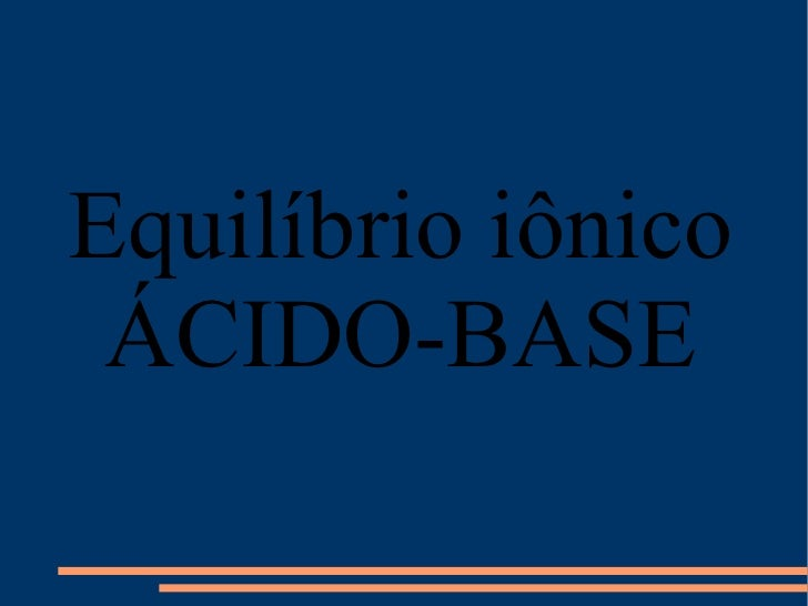 Equilíbrio iônico ÁCIDO-BASE