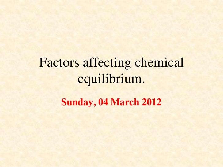 Factors affecting chemical equlibrium