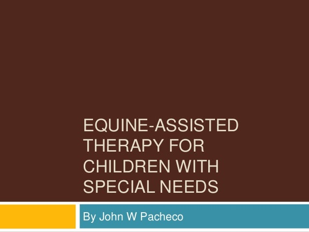 why equine assisted therapy Equine therapy (also referred to as horse therapy, equine-assisted therapy, and equine-assisted psychotherapy) is a form of experiential therapy that involves interactions between patients and horses.