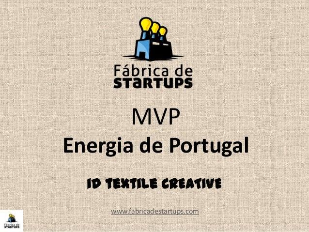 MVPEnergia de Portugalwww.fabricadestartups.comid textile CREATIVE