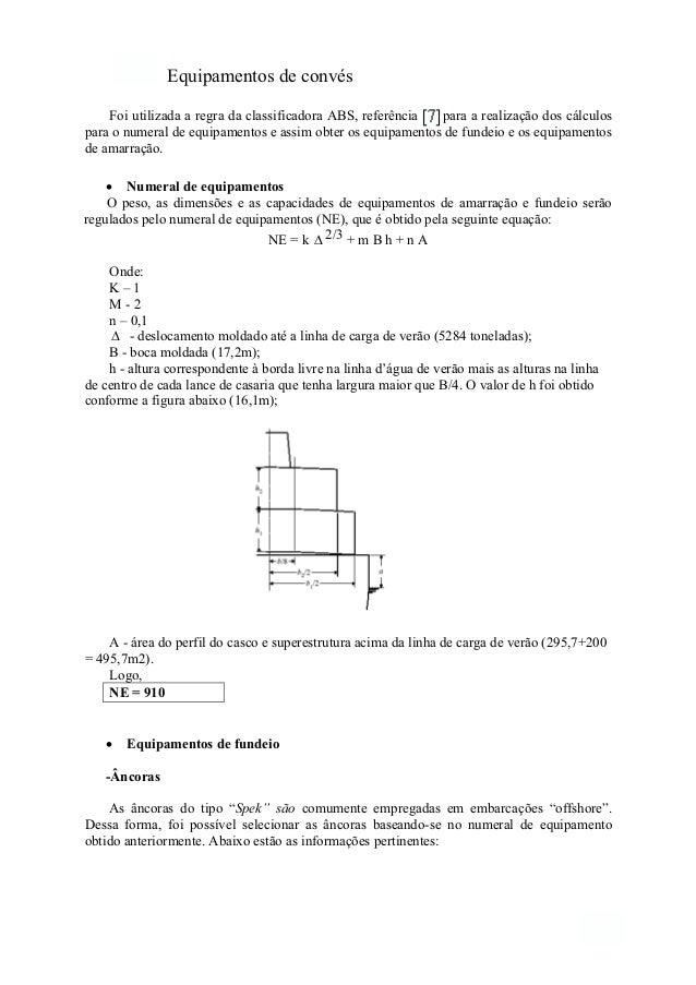 17. Equipamentos de convés oi utilizada a regF ra da classificadora ABS, referência [1] para a realização dos cálculos par...