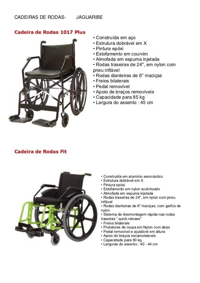 CADEIRAS DE RODAS-     JAGUARIBECadeira de Rodas 1017 Plus                             • Construída em aço                ...
