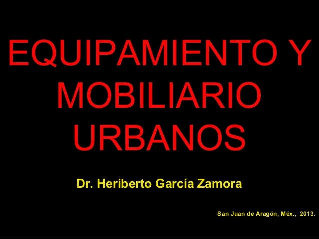 Equipamiento y mobiliario urbanos