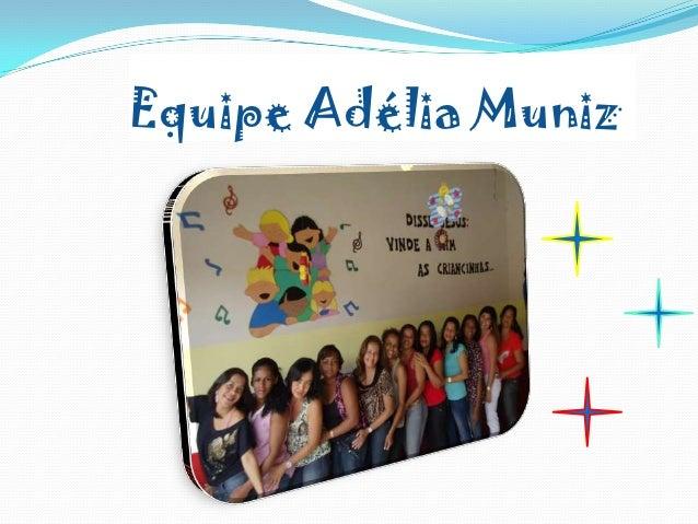 Equipe Adélia Muniz