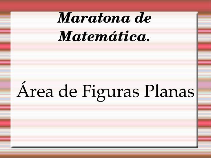 Maratona de Matemática. Área de Figuras Planas