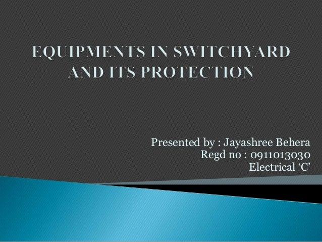 Presented by : Jayashree Behera         Regd no : 0911013030                    Electrical 'C'