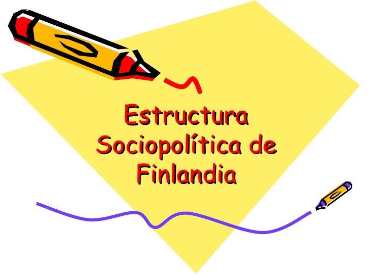 Estructura Sociopolítica de Finlandia