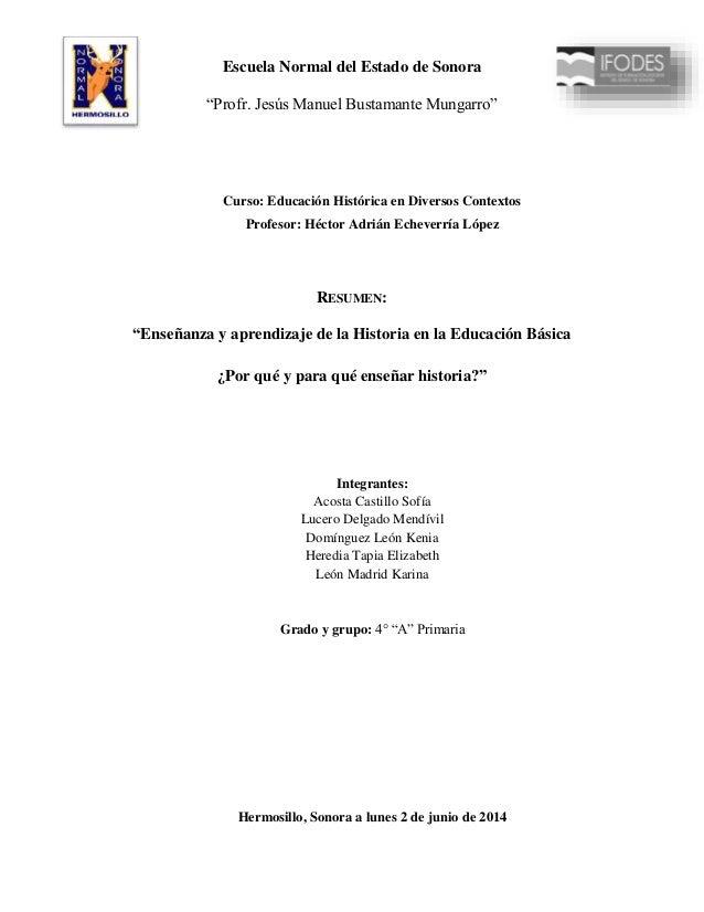 """Escuela Normal del Estado de Sonora """"Profr. Jesús Manuel Bustamante Mungarro"""" Curso: Educación Histórica en Diversos Conte..."""