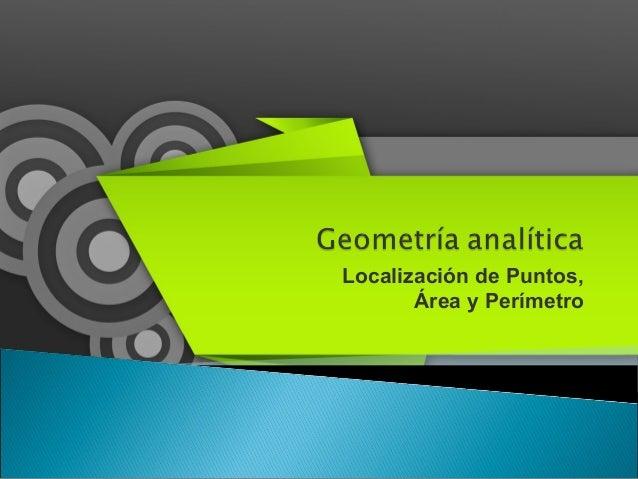 Localización de Puntos, Área y Perímetro