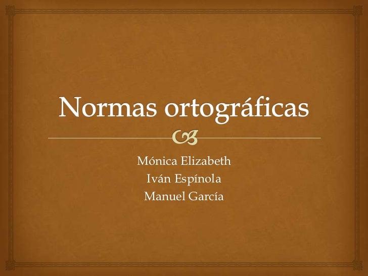 Mónica Elizabeth Iván Espínola Manuel García