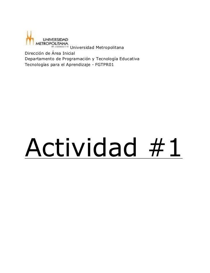 Universidad MetropolitanaDirección de Área InicialDepartamento de Programación y Tecnología EducativaTecnologías para el A...