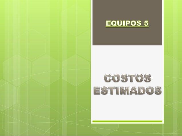 Las técnicas de valuación de costos de producción y operaciones, en cuanto a la época en que se determinan o se obtienen, ...