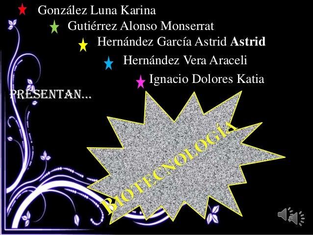 González Luna Karina        Gutiérrez Alonso Monserrat              Hernández García Astrid Astrid                  Hernán...