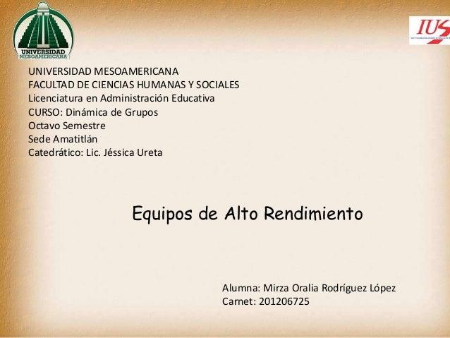 UNIVERSIDAD MESOAMERICANA FACULTAD DE CIENCIAS HUMANAS Y SOCIALES Licenciatura en Administración Educativa CURSO: Dinámica...