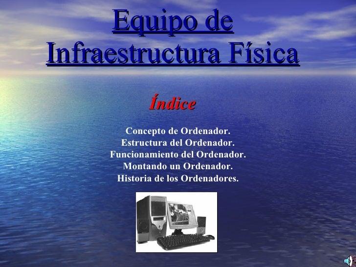 Equipo de infraestructura física