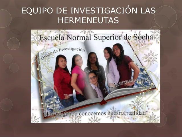 EQUIPO DE INVESTIGACIÓN LAS       HERMENEUTAS