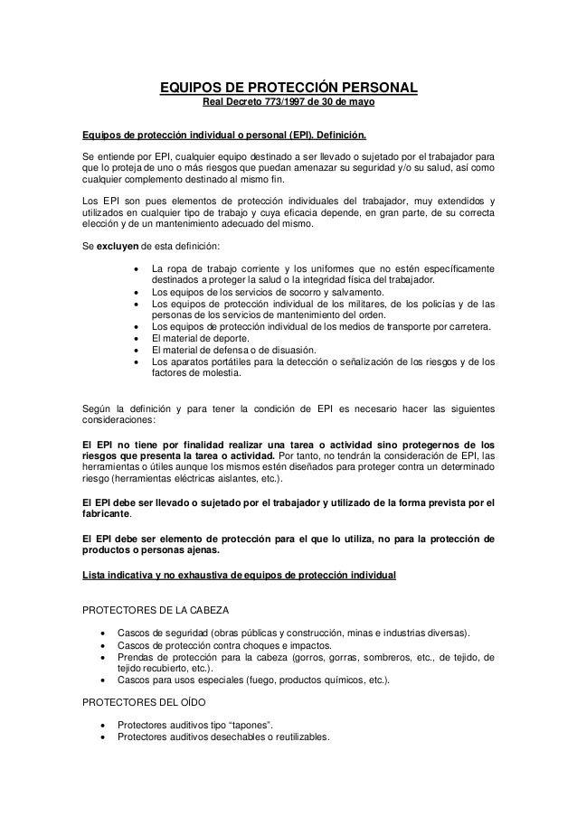 EQUIPOS DE PROTECCIÓN PERSONAL Real Decreto 773/1997 de 30 de mayo Equipos de protección individual o personal (EPI). Defi...