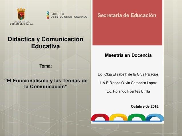 Secretaria de Educación Maestría en Docencia Lic. Olga Elizabeth de la Cruz Palacios L.A.E Blanca Olivia Camacho López Lic...