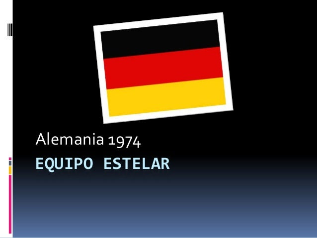 Alemania 1974 EQUIPO ESTELAR
