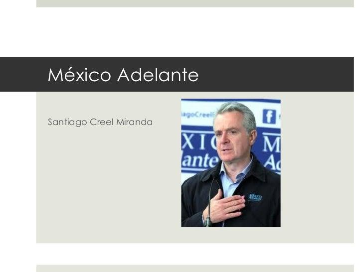 México Adelante Santiago Creel Miranda