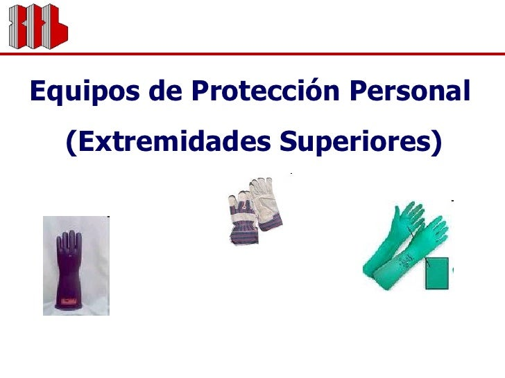 Equipos de Protección Personal  (Extremidades Superiores)