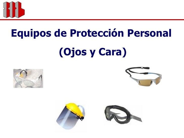 Equipos De  Protección  Personal (  Ojos Y  Cara)  I U T S I