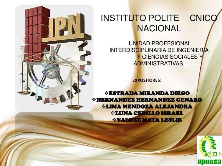 INSTITUTO POLITE CNICO          NACIONAL          UNIDAD PROFESIONAL    INTERDISCIPLINARIA DE INGENIERÍA             Y CIE...