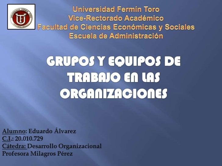 Grupos y Equipos de trabajo en las organizaciones