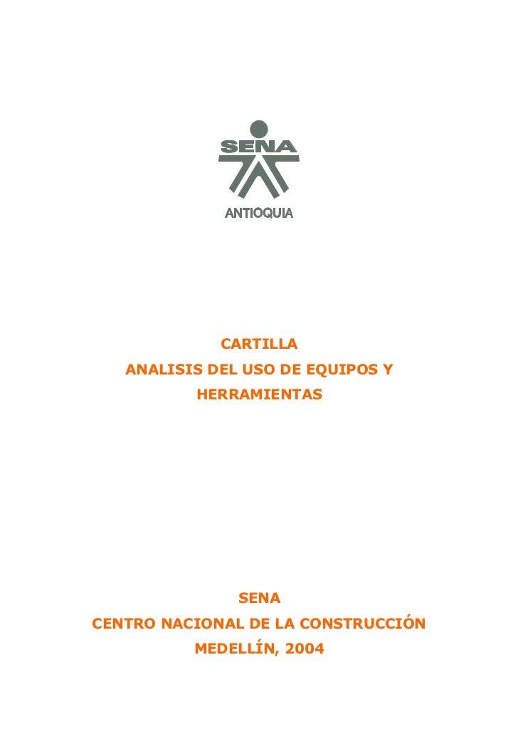 CARTILLA   ANALISIS DEL USO DE EQUIPOS Y          HERRAMIENTAS               SENACENTRO NACIONAL DE LA CONSTRUCCIÓN       ...