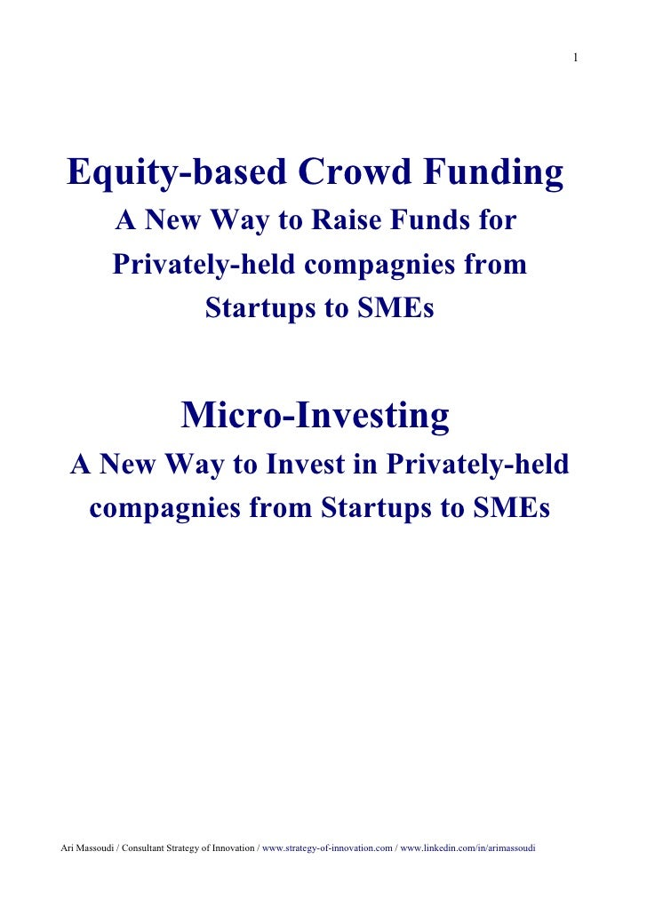 1 Equity-based Crowd Funding            A New Way to Raise Funds for            Privately-held compagnies from            ...