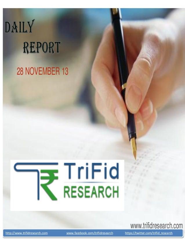 28 NOVEMBER 13  www.trifidresearch.com http://www.trifidresearch.com  www.facebook.com/trifidresearch  https://twitter.com...