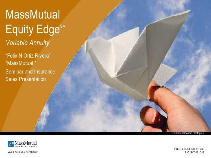 "MassMutual Equity Edge SM Variable Annuity "" Felix N Ortiz Rivera"" "" MassMutual "" Seminar and Insurance Sales Presentation..."