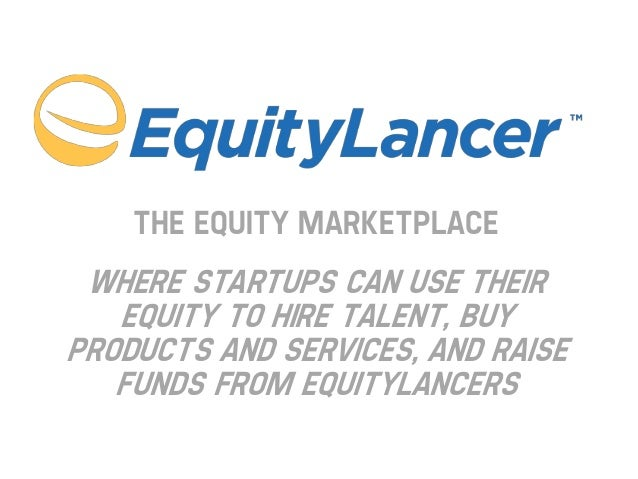 The Equity Marketplace  Where startups can use their equity to hire talent, buy products and services, and raise funds fro...