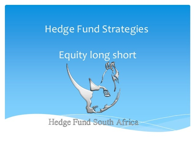 Hedge Fund Strategies Equity long short